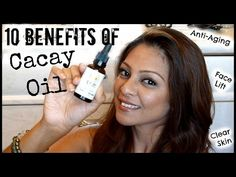 10 Benefits of Cacay Oil │ Face Lift Effect, CLEAR Skin, Smooth Skin OVERNIGHT - YouTube