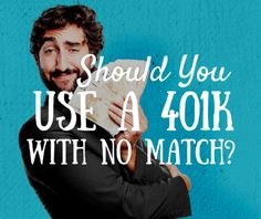 Should You Invest in a 401k With No Matching?
