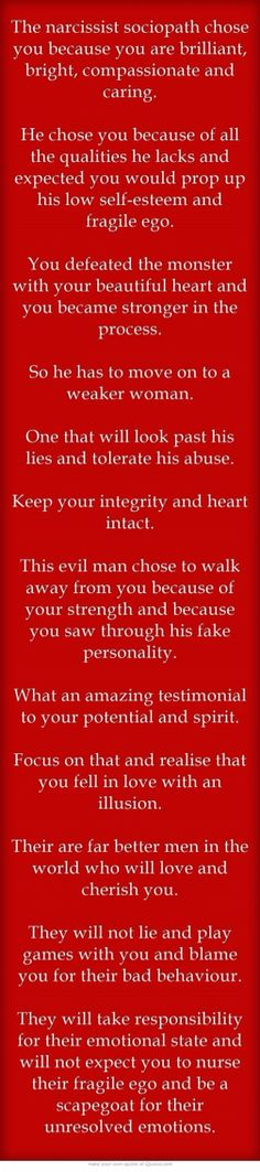 """He walked away because you saw through his fake personality!!!"" So true! He knew I fell out of love!"