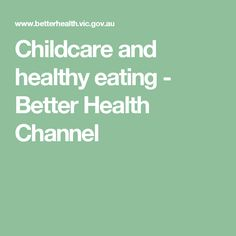 Childcare and healthy eating - Better Health Channel
