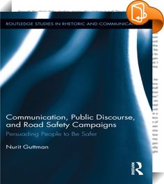 Communication, Public Discourse, and Road Safety Campaigns    ::  <P>This book discusses the use of communication campaigns to promote road safety, arguing that they need to elicit public discourse on issues pertaining to culture, equity, gender, workplace norms, environmental issues, and social solidarity. Increasingly, new media channels and formats are employed in the dissemination process, making road safety-related messages ubiquitous, and often controversial. Policy makers, educa...