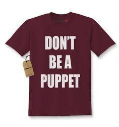 Don't Be A Puppet Kids T-shirt