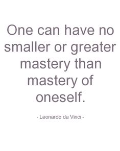I am always saying that the only thing I am or wish to be an expert at is myself...how perfectly this quote by da Vinci matches that sentiment.