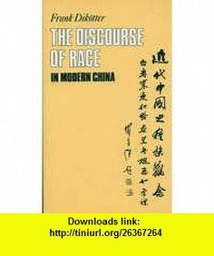 Discourse of Race in Modern China (9781850651352) Frank Dikotter , ISBN-10: 1850651353  , ISBN-13: 978-1850651352 ,  , tutorials , pdf , ebook , torrent , downloads , rapidshare , filesonic , hotfile , megaupload , fileserve