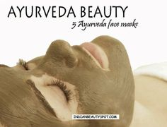 Ayurveda Beauty – 5 Ayurveda Face Masks