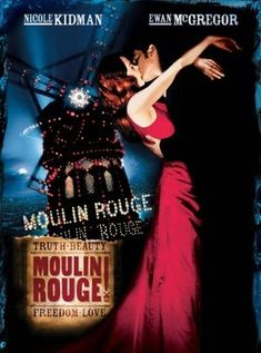 2001's 'Moulin Rouge'- when Australia's Baz Luhrmann showed America's Hollywood how to be truely Musical