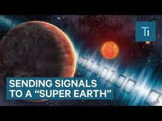 "Humans Are Trying to Make Contact with Aliens on a Nearby ""Super Earth"" 