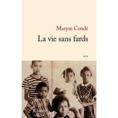 La vie sans fards: Amazon.fr: Maryse Condé: Livres