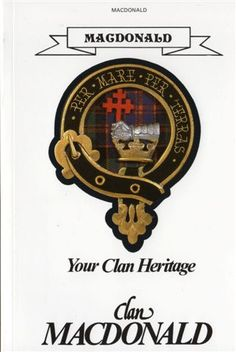 Google Image Result for http://www.scotbooksplus.com/uploads/4/8/2/3/4823368/macdonald_scottish__irish_clan__family_history_books_name_origins_septs_tartans_coats_of_arms_clan_badges_maps_illustrations_clan_notables.jpg