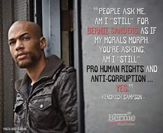 """People ask me, am I 'still' for Bernie Sanders, as if my morals morph. You're asking, am I 'still' pro human rights and anti-corruption... YES."" --Kendrick Sampson"