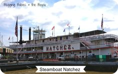 Steamboat Natchez Family Friendly Travel- New Orleans Louisiana a NOLA
