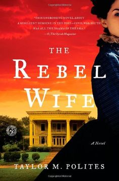Brimming with atmosphere and edgy suspense, The Rebel Wife presents a young widow trying to survive in the violent world of Reconstruction Alabama,...