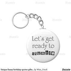 Shop Unique funny birthday quotes gifts fun keychains created by Wise_Crack. Funny Birthday Gifts, Birthday Quotes, Cool Keychains, Wine Quotes, 21st Gifts, Personalized Items, Unique, How To Make, Fun Birthday Gifts