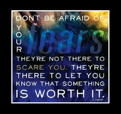 Don't be afraid of your fears
