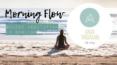 Morning Flow - Guided Meditation in English Mindfulness Exercises, Joy And Happiness, Guided Meditation, I Hope You, Things To Think About, Meant To Be, Flow, Coaching, English