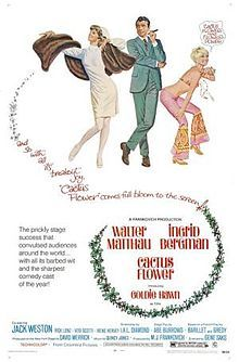 Cactus Flower 1969, directed by Gene Saks and starring Walter Matthau, Ingrid Bergman, and Goldie Hawn,
