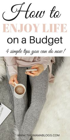 Here are 4 simple ways to enjoy life on a budget!