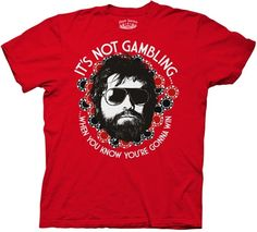 "This officially licensed Hangover shirt features Alan's quote ""It's Not Gambling When You Know You're Gonna Win"".    Fabric Details  Color: Red  100% cotton  Our Price: $17.95"