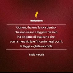 Frasi Pablo Neruda, Love Words, Beautiful Words, Self Reflection Quotes, Wise Men Say, Feelings Words, Love Life, Book Quotes, Funny Quotes