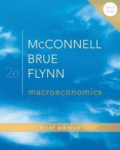 Macroeconomics Brief Edition (The Mcgraw-Hill Economics) by Campbell McConnell. $76.30. Publisher: McGraw-Hill/Irwin; 2 edition (February 7, 2012)