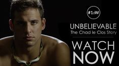 888766f521b UNBELIEVABLE  The Chad le Clos Story - Official Documentary (2016)