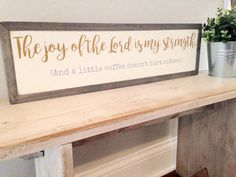 Joy of the Lord and coffee  28x8  wood sign  by JoyfullySaidSigns