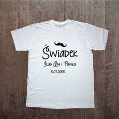 Świadek Poczuj atmosferę planowanego ślubu już teraz:) Koszulka dla Świadka! Z imionami Pary młodej oraz datą ślubu Weeding ideas, t-shirt do groomsman !