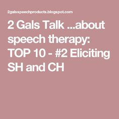 about speech therapy: TOP 10 - Eliciting SH and CH Sh Sound, Speech Therapy, Back To School, School Ideas, Business, Tops, Speech Pathology, Speech Language Therapy, Speech Language Pathology