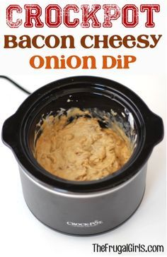Crockpot Bacon Cheese Onion Dip Recipe! ~ from TheFrugalGirls.com ~ get ready for deliciousness overload with this yummy Slow Cooker Dip ~ perfect for parties and game day!
