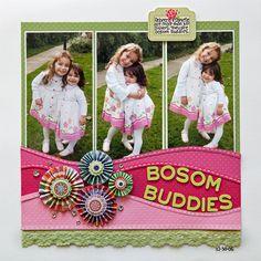 Bosom Buddies #layout by Stacy Cohen #scrapbook #papercrafts