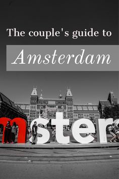 The Top Romantic Things to do in Amsterdam - The Couple's Guide to Amsterdam