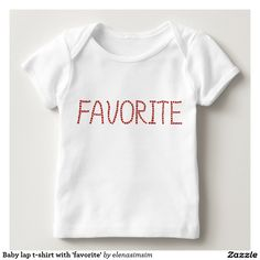 Baby lap t-shirt with 'favorite'