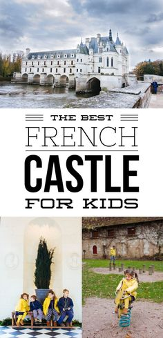 The Best French Castle for Kids by http://wanderlustcrew.com