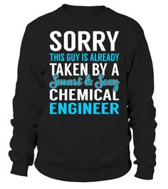 Sorry This Guy Is Already Taken By A Smart & Sexy Chemical Engineer #ChemicalEngineer