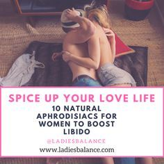spice up your love life- 10 natural aphrodisiacs for women to boost libido