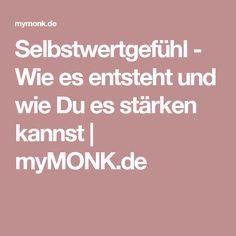 Selbstwertgefühl - Wie es entsteht und wie Du es stärken kannst | myMONK.de