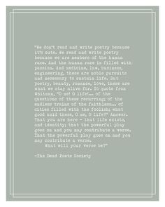 Dead Poets Society Typographic Print Mens by Riverwaystudios Great Quotes, Quotes To Live By, Me Quotes, Inspirational Quotes, Dead Poets Society Quotes, Cool Words, Wise Words, R M Drake, Robin Williams Quotes