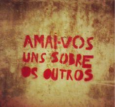 Amai-vos uns sobre os outros Avenida Afonso Pena, Belo Horizonte, MG. Foto enviada por Tina Melo.