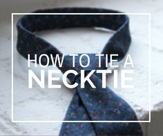 Learn how to tie a necktie in our video!