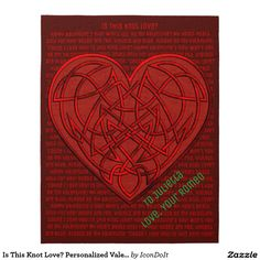 Is This Knot Love? #Personalized_Valentine  - Give something different this year for Valentine's Day, like this cool #personalized_jigsaw_puzzle that features a gorgeous Red #Celtic_heart floating above a dark Cordovan background that's filled with a variety of traditional Valentine greetings and poems that continually repeat (adding some complexity to the puzzle) and overlaid w/2 custom text fields in green to personalize as you wish. Gender Neutral.
