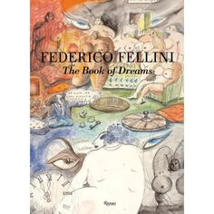 Federico Fellini The Book of Dreams (Thanx Dorotea) Book Catalogue, Best Novels, Post Impressionism, Great Films, Film Director, Book Art, The Book, Books To Read, Vintage World Maps