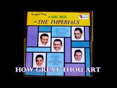 How Great Thou Art The Imperials - YouTube