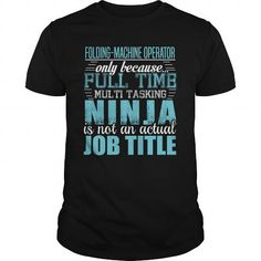 FOLDING-MACHINE OPERATOR Ninja T-shirt #jobs #tshirts #FOLDING #gift #ideas #Popular #Everything #Videos #Shop #Animals #pets #Architecture #Art #Cars #motorcycles #Celebrities #DIY #crafts #Design #Education #Entertainment #Food #drink #Gardening #Geek #Hair #beauty #Health #fitness #History #Holidays #events #Home decor #Humor #Illustrations #posters #Kids #parenting #Men #Outdoors #Photography #Products #Quotes #Science #nature #Sports #Tattoos #Technology #Travel #Weddings #Women