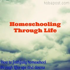 homeschooling through life in spite of the challenges @hsbapost