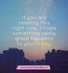 Hey Beautiful,  I hope you're having a good day.