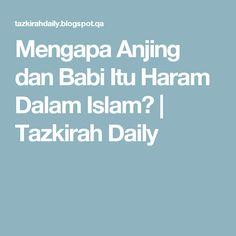 Mengapa Anjing dan Babi Itu Haram Dalam Islam? | Tazkirah Daily