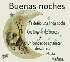 Good Night Friends, Good Night Quotes, Spanish Greetings, Good Night Greetings, Emoji Love, Happy Week, Motivational Phrases, Morning Wish, Spanish Quotes