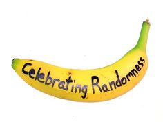 Celebrate randomness with a banana!