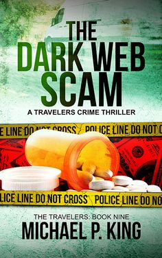 The Dark Web Scam: The Travelers Book 9 Book Club Books, New Books, King Author, Blurred Lines, Crime Fiction, Thriller, The Darkest, Audiobooks, Reading