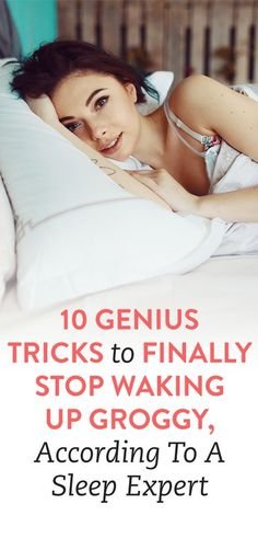 10 Genius Tricks To Finally Stop Waking Up Groggy, According To A Sleep Expert